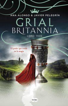 grial (britannia. libro 3)-ana alonso-javier pelegrin-9788491290636