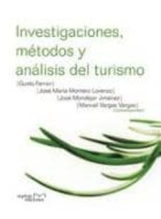 investigaciones, metodos y analisis del turismo-jose maria montero lorenzo-guido ferrari-9788492536436