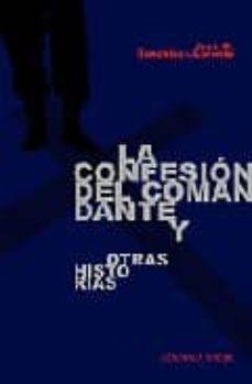 Chapultepecuno.mx La Confesion Del Comandante Y Otras Historias Image