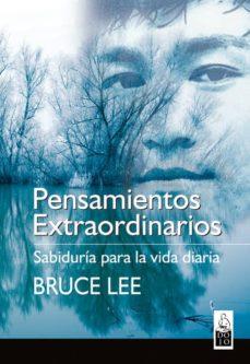 pensamientos extraordinarios: sabiduria para la vida diaria-bruce lee-9788493540036
