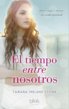 EL TIEMPO ENTRE NOSOTROS | TAMARA IRELAND STONE | Comprar libro ...