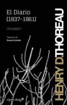 el diario (volumen i: 1837-1861)-henry david thoreau-9788494098536