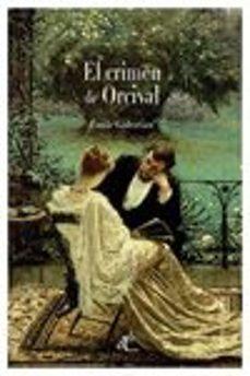 Foro de descarga de ebooks epub EL CRIMEN DE ORCIVAL en español de EMILE GABORIAU iBook 9788494363436