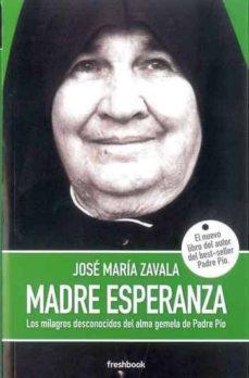 Eldeportedealbacete.es Madre Esperanza. Los Milagros Desconocidos Del Alma Gemela Del Padre Pio. Image