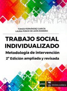 trabajo social individualizado (2ª ed.)-tomas fernandez garcia-laura ponce de leon romero-9788494878336