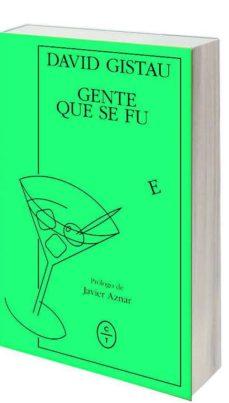 Ebooks en pdf descarga gratuita GENTE QUE SE FUE de DAVID GISTAU 9788494913136 CHM en español