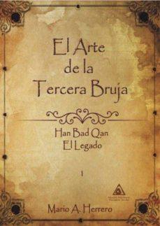Pdf ebooks descarga gratuita para móvil EL ARTE DE LA TERCERA BRUJA: HAN BAD QAN. EL LEGADO