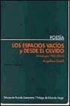 los espacios vacios y desde el olvido: antologia 1950-2000-angelina gatell-9788495408136