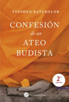 confesion de un ateo budista-stephen batchelor-9788495496836