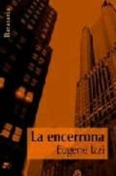 Descarga de alquiler de audiolibros en línea LA ENCERRONA MOBI ePub DJVU in Spanish de EUGENE IZZI