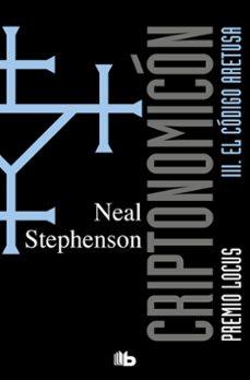 Libro de texto descargas de libros electrónicos gratis CRIPTONOMICON (III): EL CODIGO ARETUSA in Spanish  9788496581036 de NEAL STEPHENSON