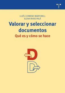 valorar y seleccionar documentos: que es y como se hace-lluis cermeno martorell-elena rivas palá-9788497044936