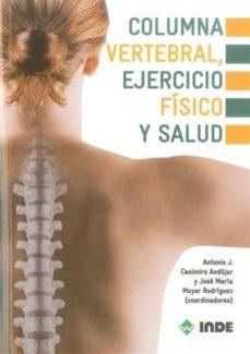 Descargador de libros para pc COLUMNA VERTEBRAL, EJERCICIO FISICO Y SALUD (Spanish Edition) de ANTONIO J. CASIMIRO ANDUJAR 9788497291736 PDB DJVU