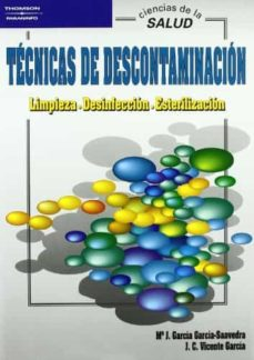 Libros gratis descarga pdf libro electrónico TECNICAS DE DESCONTAMINACION: LIMPIEZA, DESINFECCION, ESTERILIZAC ION en español  de Mª . J. GARCIA GARCIA-SAAVEDRA, J. C. VICENTE GARCIA 9788497321136