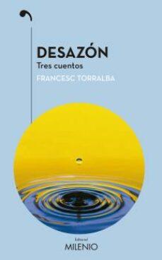 desazon: tres cuentos-francesc torralba-9788497437936