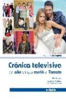 Chapultepecuno.mx Cronica Televisiva Del Año En El Que Murio El Tomate Image