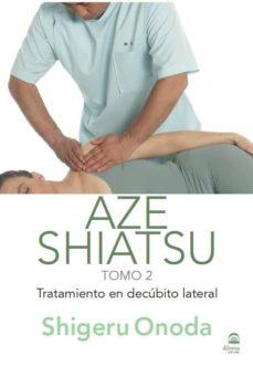 aze shiatsu -tomo 2- (color): tratamiento en decubito lateral-shigeru onoda-9788498272536