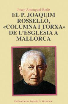 Inmaswan.es El P Joaquim Rossello, Columna I Torxa De L Esglesia De Mallorca Image