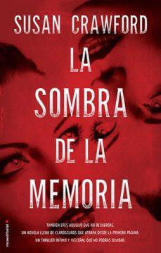 Descarga de libro real rapidshare LA SOMBRA DE LA MEMORIA 9788499189536 de SUSAN CRAWFORD in Spanish