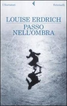 passo nell ombra-louise erdrich-9788807018336