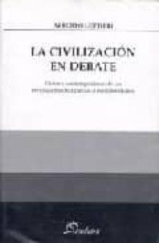 Eldeportedealbacete.es La Civilizacion En Debate: Historia Contemporanea De Las Revoluci Ones Burguesas Al Neoliberalismo Image