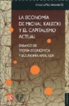Colorroad.es La Economia De Michal Kalecki Y El Capitalismo Actual: Ensayos De Teoria Economica Y Economia Aplicada Image