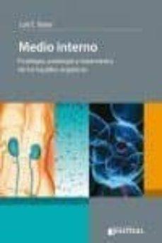 Leer libros gratis online sin descargar MEDIO INTERNO: FISIOLOGIA, PATOLOGIA Y TRATAMIENTO DE LOS LIQUIDOS ORGANICOS in Spanish 9789873954436