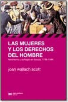 las mujeres y los derechos del hombre-joan wallach scott-9789876292436