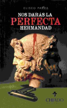 Descarga gratuita de Ebook for Dummies NOS DARAS LA PERFECTA HERMANDAD de ELISEO PARRA 9789895178636