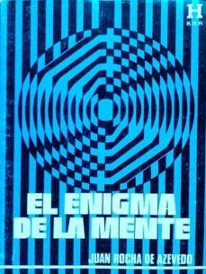 EL ENIGMA DE LA MENTE - JUAN, ROCHA DE AZEVEDO | Adahalicante.org