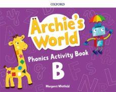 Descargar los mejores libros electrónicos ARCHIE S WORLD B PHONICS & READERS PACK de   (Spanish Edition)