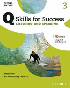 Descargas de ebooks electrónicos Q SKILLS FOR SUCCESS: LEVEL 3: LISTENING & SPEAKING STUDENT BOOK WITH IQ ONLINE 2/E MOBI iBook 9780194819046