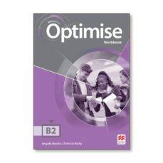 Descargas gratuitas de libros de texto. OPTIMISE B2 (UPPER INTERMEDIATE) WORKBOOK WITHOUT KEY de