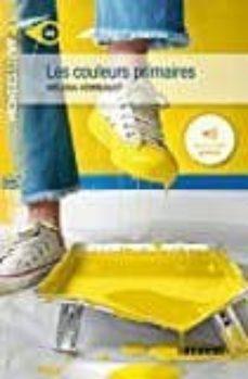 Descargar libros en línea pdf LES COULEURS PRIMAIRES - LIVRE + MP3 (MONDES EN VF) 9782278080946