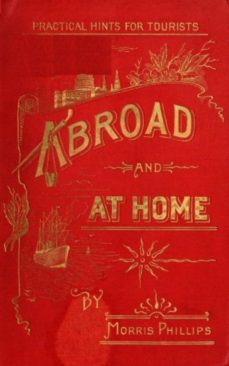 abroad and at home; practical hints for tourists (ebook)-morris phillips-9783736418646