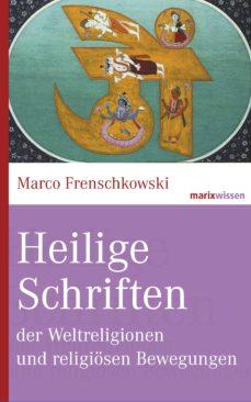 heilige schriften der weltreligionen und religiösen bewegungen (ebook)-marco frenschkowski-9783843802246