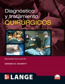 Descargas de pdf para libros DIAGNOSTICO Y TRATAMIENTO QUIRURGICO (13ª ED.) PDB 9786071505446 de GERARD M. DOHERTY