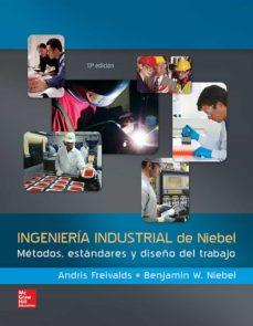 Descargar ebooks gratuitos en línea para iphone INGENIERÍA INDUSTRIAL DE NIEBEL. MÉTODOS ESTÁNDARES iBook 9786071511546 (Spanish Edition)