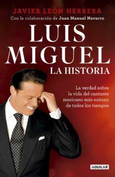 luis miguel: la historia (ebook)-javier leon herrera-juan manuel navarro-9786073163446