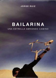 Descarga gratuita del libro Rapidshare BAILARINA: UNA ESTRELLA ABRIENDO CAMINO