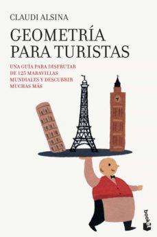 geometria para turistas: una guia para disfrutar de 125 maravilla s mundiales y descubrir muchas mas-claudi alsina-9788408005346