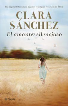 E libro descarga gratuita móvil EL AMANTE SILENCIOSO en español de CLARA SANCHEZ FB2 MOBI 9788408194446