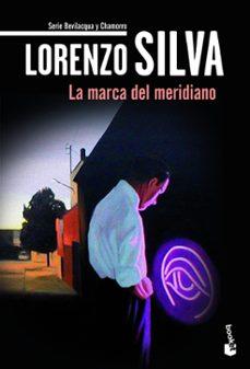 Pdf descarga libros gratis LA MARCA DEL MERIDIANO de LORENZO SILVA FB2 PDF PDB