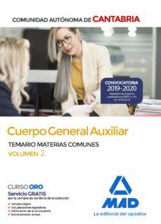 Descarga gratuita de los foros de ebooks. CUERPO GENERAL AUXILIAR DE LA COMUNIDAD AUTONOMA DE CANTABRIA. TEMARIO DE MATERIAS COMUNES (VOL. 2) (Spanish Edition)