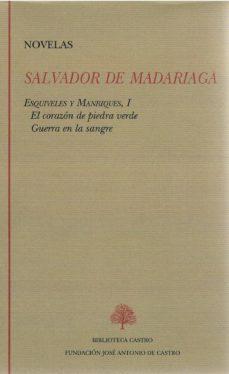 Audiolibros descargables gratis para ipod touch SALVADOR DE MADARIAGA, NOVELAS I. ESQUIVELES Y MANRIQUES, TOMO I (EL CORAZON DE PIEDRA VERDE, GUERRA EN LA SANGRE) 9788415255246 de SALVADOR DE MADARIAGA
