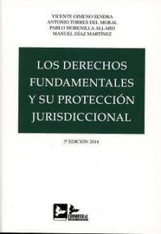 los derechos fundamentales y su protección jurisdiccional-vicente gimeno sendra-9788415276746