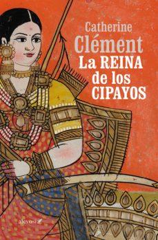 la reina de los cipayos-catherine clement-9788415608646