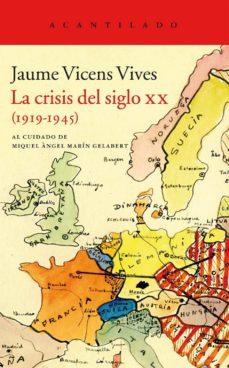 la crisis del siglo xx (1919-1945)-jaume vicens vives-9788415689546