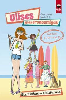 ulises y las cronoamigas: surfistas en california-erica esmoris-9788415920946