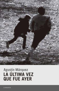 Descargar ebook online LA ULTIMA VEZ QUE FUE AYER (Spanish Edition) MOBI PDF DJVU